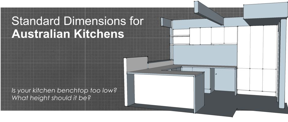 Standard dimensions for Australian kitchens